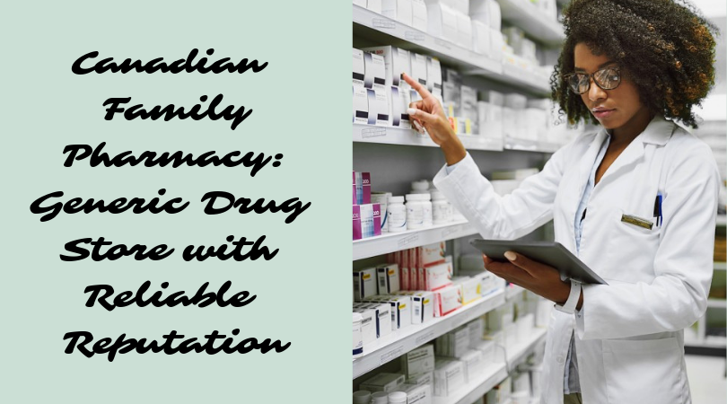 Canadian Family Pharmacy_ Generic Drug Store with Reliable Reputation